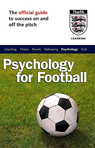9780340816011: The Official FA Guide to Psychology for Football (Football Association)