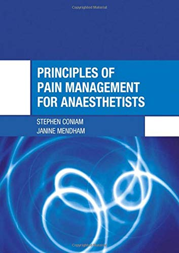 9780340816486: Principles of Pain Management for Anaesthetists (Hodder Arnold Publication)