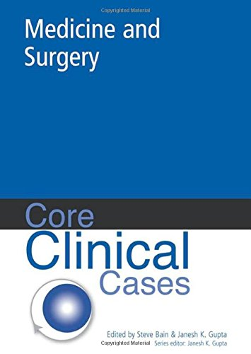 9780340816707: Core Clinical Cases in Medicine and Surgery: a problem-solving approach