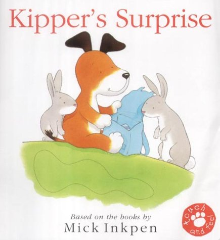 9780340818107: Kipper's Surprise (Touch-And-Feel)