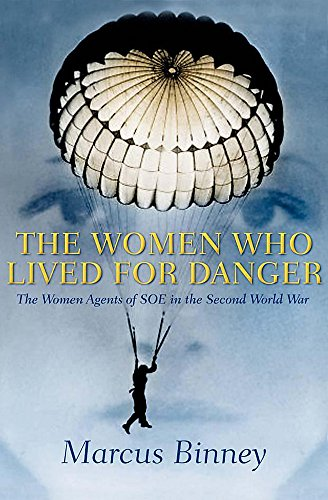 9780340818398: The Women Who Lived For Danger: The Women Agents of S.O.E. in the Second World War