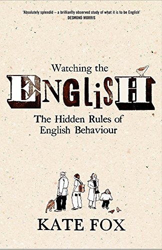 9780340818855: Watching the English: the Hidden Rules of English Behaviour