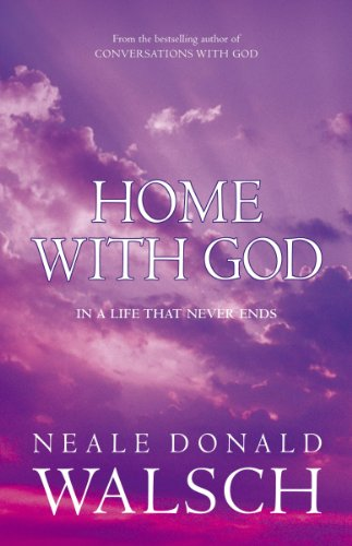 9780340819166: Home With God In A Life That Never Ends - A Wonderous Message Of Love In A Final Conversation With God
