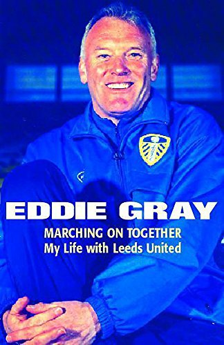 9780340819753: Marching on Together: My Life at Leeds United