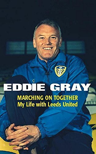 9780340819760: Marching on Together: My Life at Leeds United