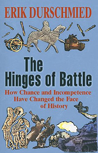 9780340819777: The Hinges of Battle: How Chance and Incompetence Have Changed the Face of History