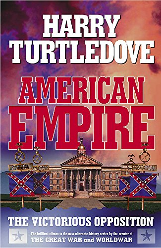 9780340820131: American Empire: The Victorious Opposition