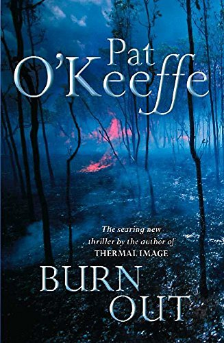 Burn Out: Pat O'Keefe