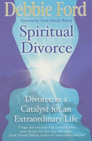 9780340820957: Spiritual Divorce: Divorce as a Catalyst for an Extraordinary Life