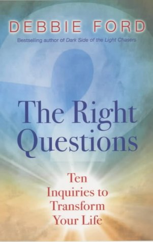 9780340820971: The Right Questions: Ten Essential Questions to Guide You to an Extraordinary Life: Ten Inquiries to Transform Your Life