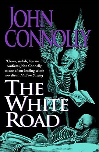 The White Road ***SIGNED***: John Connolly