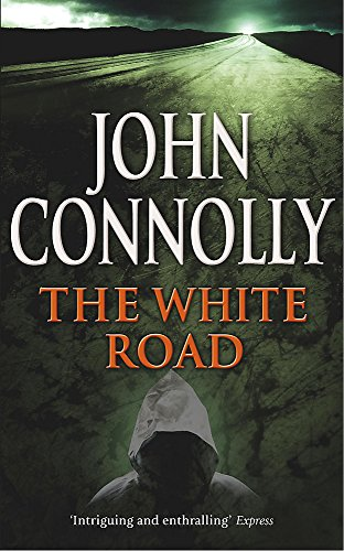 9780340821206: The White Road: A Charlie Parker Thriller: 4
