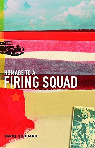 Homage to a Firing Squad: Goddard, Tariq