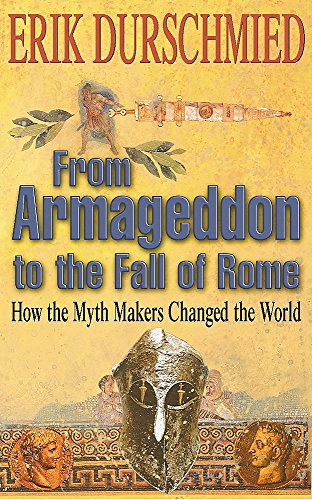 9780340821763: From Armageddon to the Fall of Rome: How the Myth Makers Changed the World
