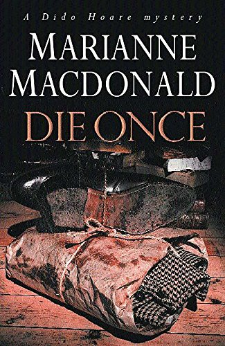 DIE ONCE: A Dido Hoare Mystery (SIGNED): MacDonald, Marianne
