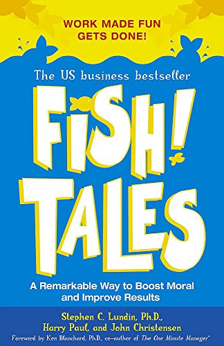 9780340821930: Fish! Tales: Real-life Stories to Help You Transform Your Workplace and Your Life
