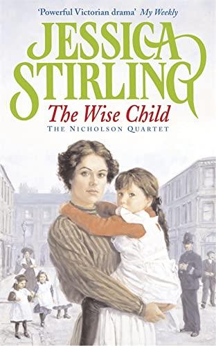 The Wise Child (The Nicholson Quartet): Stirling, Jessica
