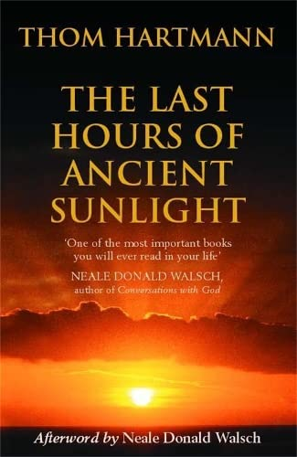 9780340822432: The Last Hours Of Ancient Sunlight: Waking up to personal and global transformation