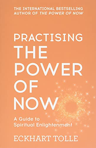 PRACTISING THE POWER OF NOW: Tolle, Eckhart