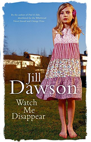 Watch Me Disappear: Dawson, Jill