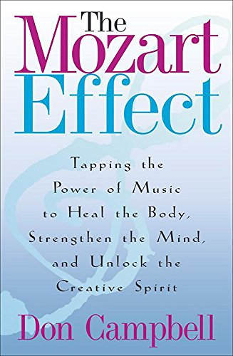 9780340824375: The Mozart Effect: Tapping the Power of Music to Heal the Body, Strengthen the Mind and Unlock the Creative Spirit
