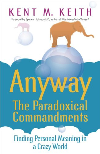 9780340824535: Anyway: the Paradoxical Commandments: Finding Personal Meaning in a Crazy World