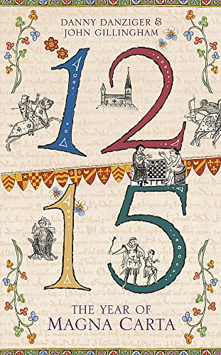 1215: The Year of Magna Carta: Danziger, Danny, Gillingham,