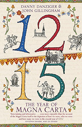 1215: The Year of the Magna Carta: Danziger, Danny, Gillingham,