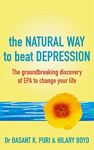 9780340824962: The Natural Way to Beat Depression: The Groundbreaking Discovery of EPA to Change Your Life