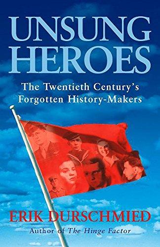 9780340825198: Unsung Heroes: The Twentieth Century's Forgotten History-makers