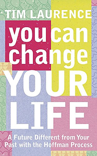9780340825228: You Can Change Your Life: A Future Different from Your Past with the Hoffman Process