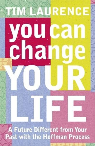 9780340825235: You Can Change Your Life: With the Hoffman Process: A Future Different from Your Past with the Hoffman Process