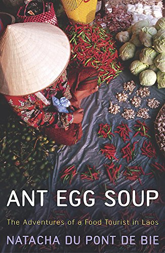 9780340825686: Ant Egg Soup: The Adventures of a Food Tourist in Laos