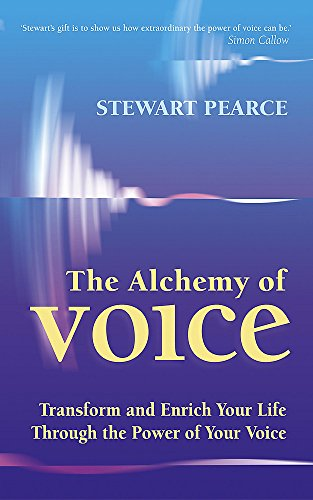 9780340826218: The Alchemy Of Voice: Transform and enrich your life through the power of your voice