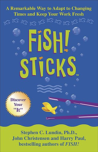 9780340826430: Fish! Sticks: A Remarkable Way to Adapt to Changing Times and Keep Your Work Fresh