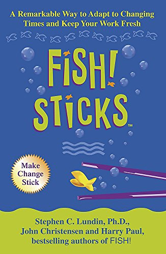 9780340826447: Fish! Sticks A Remarkable Way to Adapt to Changing Times and Keep Your Work Fresh