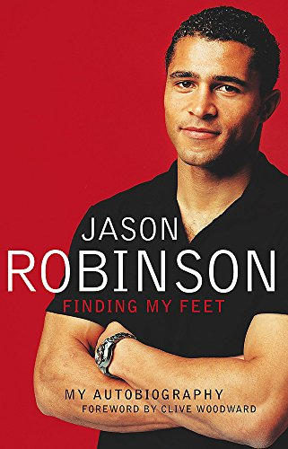FINDING MY FEET My Autobiography (SIGNED COPY): ROBINSON, Jason with FOLLEY, Malcolm
