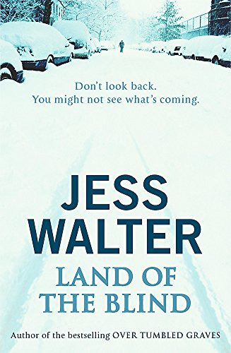 Land Of The Blind: Jess Walter