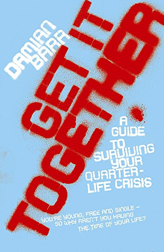 9780340829035: Get It Together: A guide to surviving your quarterlife crisis