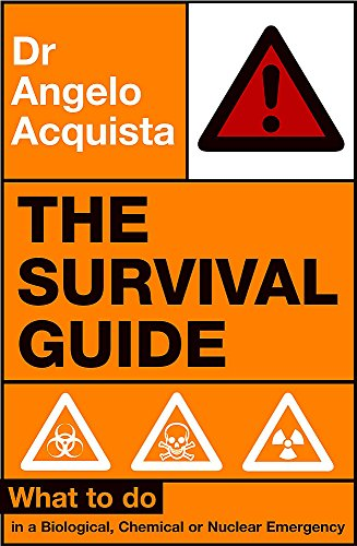 9780340829905: The Survival Guide: What To Do In A Biological, Chemical Or Nuclear Emergency