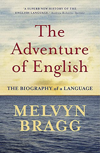 9780340829936: The Adventure Of English: The Biography of a Language