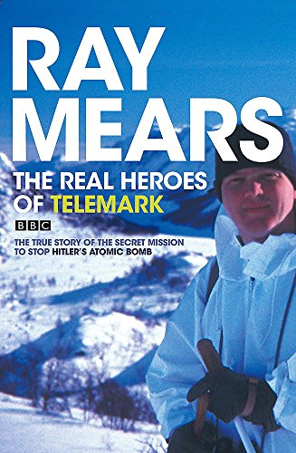 9780340830154: The Real Heroes of Telemark: The True Story of the Secret Mission to Stop Hitler's Atomic Bomb