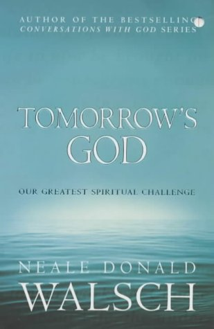 9780340830239: Tomorrow's God: Our Greatest Spiritual Challenge (Conversations with God)