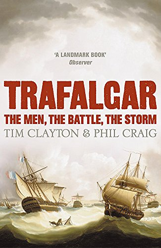 9780340830284: Trafalgar: The Men, the Battle, the Storm