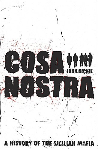 9780340830604: Cosa Nostra: a history of the Sicilian mafia