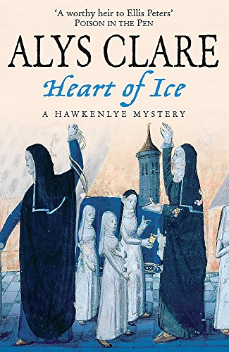 Heart of Ice (Hawkenlye Mysteries) (0340831154) by Alys Clare