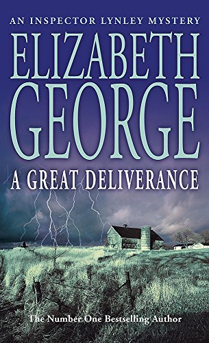 A Great Deliverance: An Inspector Lynley Novel (Inspector Lynley Mystery Series): Elizabeth George