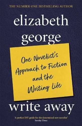 9780340832097: Write Away: One Novelist's Approach To Fiction and the Writing Life: One Novelist's Approach to Fiction and the Writing Life