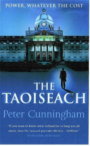 9780340832660: The Taoiseach: Power, Whatever the Cost