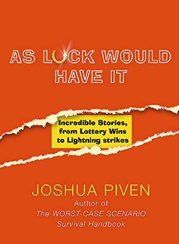 As Luck Would Have it: Incredible Stories: Piven, Joshua